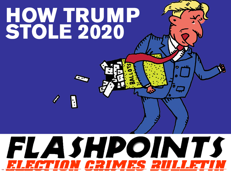 Flashpoints: How Trump Stole 2020